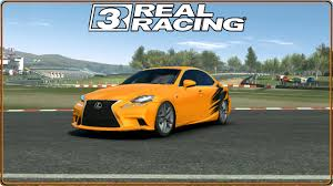 lexus is350 f sport coupe real racing 3 lexus is 350 f sport gameplay 1080p youtube
