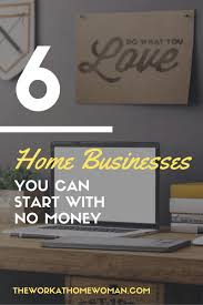 graphic design business from home 6 home businesses you can start with no money startups business
