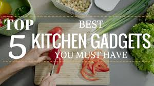 top 5 best kitchen gadgets you must have youtube