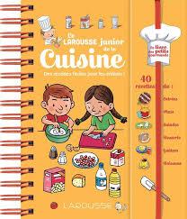 livre cuisine larousse livre larousse junior de la cuisine morin larousse