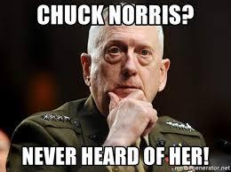 Chuck Norris Meme Generator - chuck norris never heard of her gen mattis meme generator