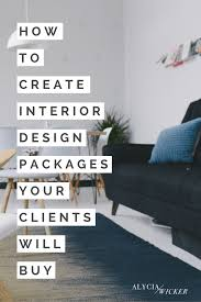 how to create interior design packages your clients will buy