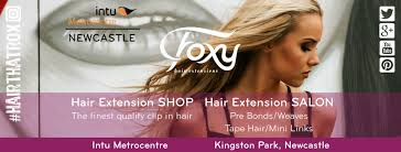 foxy hair extensions newcastle foxy hair extensions east gateshead