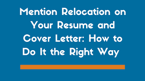 cover letter relocation mentioning relocation on your resume and cover letter examples