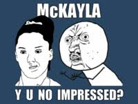 Mckayla Meme - mckayla is not impressed know your meme