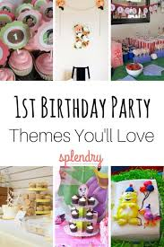 1st birthday party themes 1st birthday party roundup ideas you ll splendry