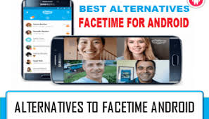 facetime for android app top 5 alternatives facetime apps for android 2018