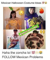 Meme Costume Ideas - mexican halloween costume ideas 100 dm haha the concha lol
