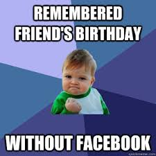 Birthday Memes For Facebook - remembered a birthday funny happy birthday meme