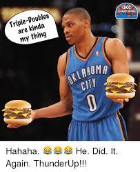 Hahaha Memes - are kinda my thing okc thunder memes aroma city hahaha he did