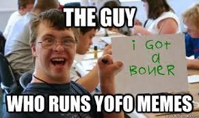 Funny Retard Memes - the guy who runs yofo memes ben the retarded kid quickmeme