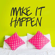 make it happen decal kiss cut inspirational quote wall decal by zoom