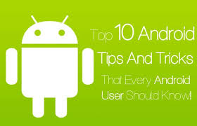 android tricks 10 ultimate tricks and features in android phone