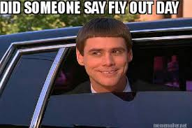 Fly Out Memes - meme maker did someone say fly out day