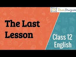 class 12 english flamingo prose the last lesson youtube