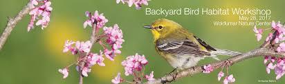 bird friendly native plants audubon backyard bird habitat workshop michigan audubon