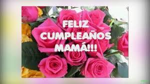 imagenes que digan feliz cumpleaños mami feliz cumpleaños para mi madre youtube