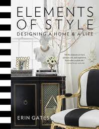 design elements in a home elements of style designing a home a life by erin gates