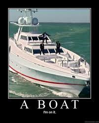 Boat Meme - image 71065 i m on a boat know your meme