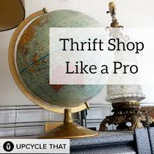 Upcycle That - how to thrift shop when where u0026 what to thrift shop for
