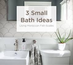 3 small bathroom ideas using moroccan fish scales