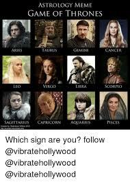 Astrology Meme - astrology meme game of thrones aries taurus gemini cancer virgo