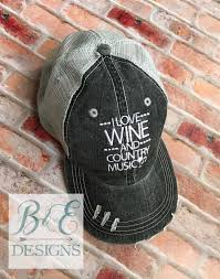 i love wine and country music hat country hat southern style