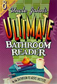 Uncle John Bathroom Reader Uncle John U0027s Ultimate Bathroom Reader By Bathroom Readers U0027 Institute