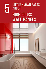 5 little know facts about high gloss acrylic wall panels innovate building solutions
