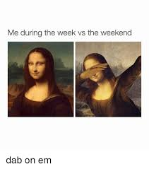 Em Meme - 25 best memes about dab on em dab on em memes