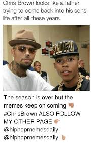 Funny Chris Brown Memes - chris brown looks like a father trying to come back into his sons