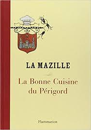 la bonne cuisine la bonne cuisine du périgord amazon co uk la mazille renée maze