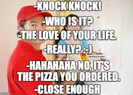 Pizza Delivery Meme - pizza delivery customer latest memes imgflip