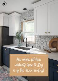 are white or kitchen cabinets more popular kitchen cabinet trends ultimate guide to white cabinets
