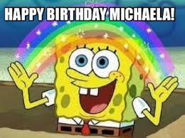 Michaela Meme - meme creator happy birthday michaela meme generator at