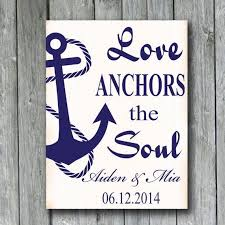 Love Anchors The Soulnautical Anchor - love anchors the soul nautical anchor sign personalized wedding