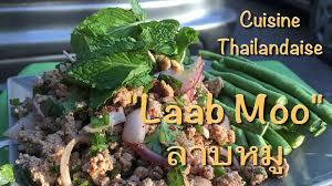 cuisine tha andaise cuisine thaïlandaise laab moo français