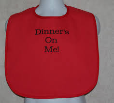 Custom Embroidery Shirts Dinner Is On Me Bib Embroidered Gift Funny