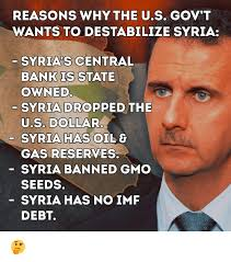 Memes Central - reasons why the us gov t wants to destabilize syria syria s central
