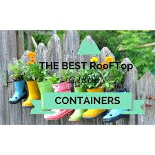 rooftop gardening containers unique container gardening ideas for