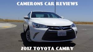 toyota camry 2017 toyota camry le 2 5 l 4 cylinder road test u0026 review