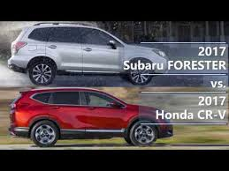 subaru forester vs honda crv 2017 subaru forester vs 2017 honda cr v technical comparison