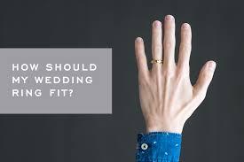 my wedding ring how should my wedding ring fit corey egan