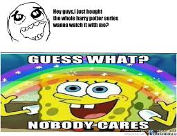 No One Cares Meme Spongebob - nobody cares by bonniebelgrace meme center