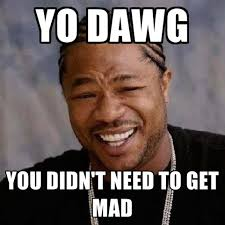 Why Are You Mad Meme - you mad meme bigking keywords and pictures