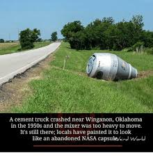 Mixer Eyes Meme - a cement truck crashed near winganon oklahoma in the 1950s and the