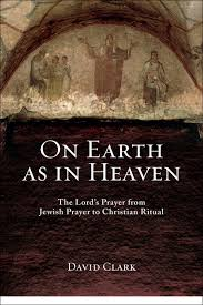 on earth as in heaven the lord u0027s prayer from jewish prayer to