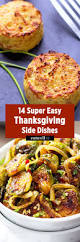 side dishes recipes for thanksgiving up your thanksgiving with these super easy side dishes recipes