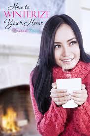 how to winterize your home sarah titus