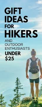 gifts for hikers 25 hiking gift ideas cing